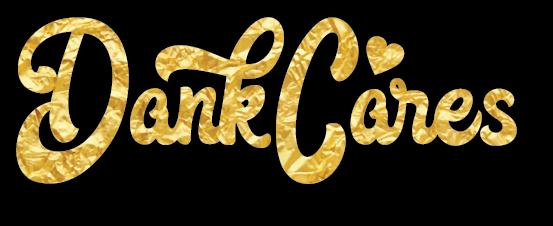 Dank Cares